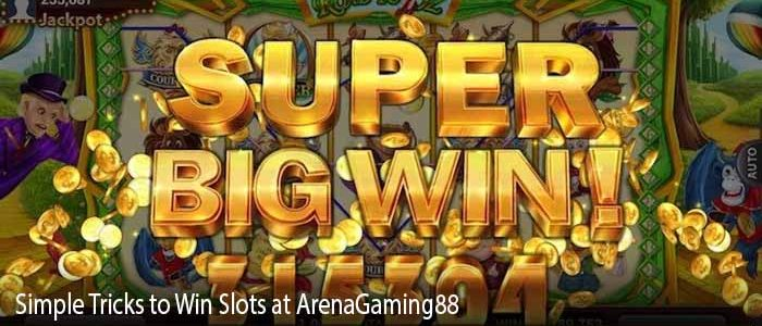 Simple Tricks to Win Slots at ArenaGaming88